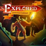Primer Vistazo: Unexplored Unlocked Edition