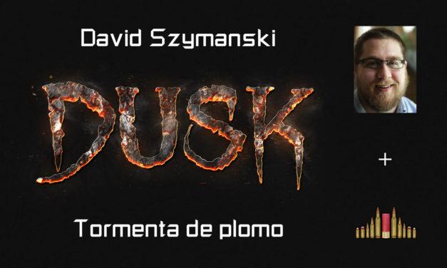Entrevista: David Szymanski (Dusk)