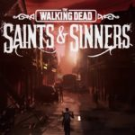 Análisis – The Walking Dead: Saints & Sinners
