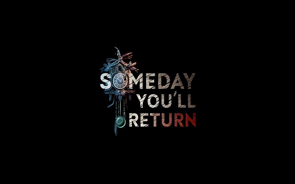 Análisis – Someday You'll Return
